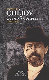 Cuentos completos [1894-1903] par Antón P. Chéjov