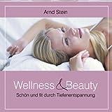 Wellness & Beauty Schön und fit durch Tiefenentspannung