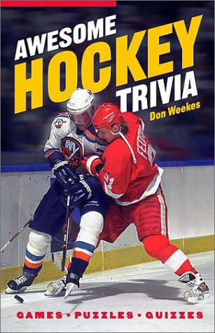 Awesome Hockey Trivia por Don Weekes