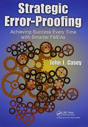 Strategic Error-Proofing: Achieving Success Every Time with Smarter FMEAs: Successful Processes and Smart FMEAs