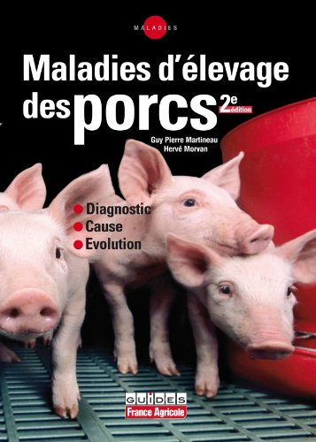 Maladies d'élevage des porcs : Diagnostic, Cause, Evolution