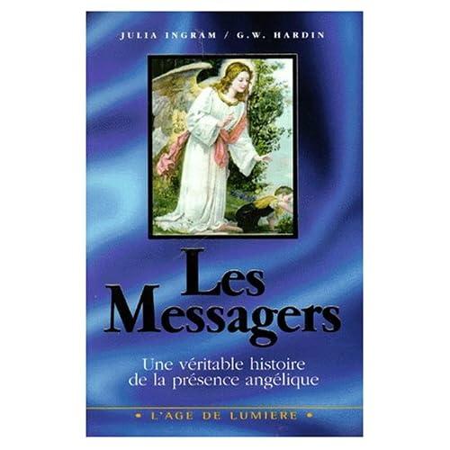 Les Messagers. Une véritable histoire de la présence angélique