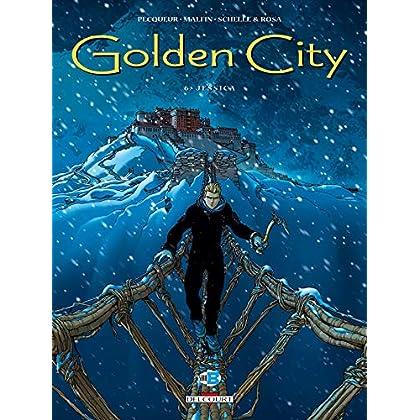 Golden City, Tome 6 : Jessica