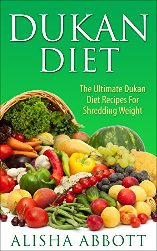 Dukan diet the untimate dukan diet recipes for shredding weight dukan diet the untimate dukan diet recipes for shredding weight by abbott forumfinder Images