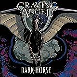 Craving Angel: Dark Horse (Audio CD)