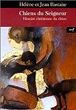 Chiens du seigneur : Histoire chrétienne du chien