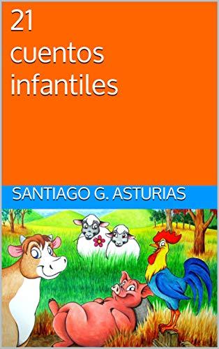 21 cuentos infantiles eBook: Asturias, Santiago G.: Amazon.es ...
