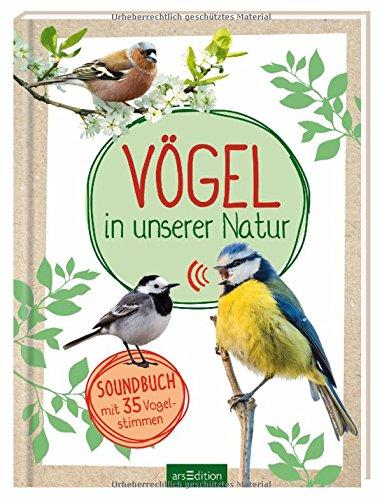 Vögel in unserer Natur: Soundbuch mit 35 Vogelstimmen