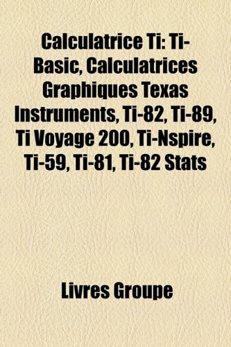 calculatrice-ti-ti-basic-calculatrices-graphiques-texas-instruments-ti-82-ti-89-ti-voyage-200-ti-nsp