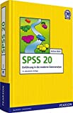 SPSS 20: Einführung in die moderne Datenanalyse (Pearson Studium - Scientific Tools) by Achim Bühl (2011-12-01)