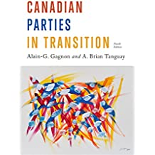 Canadian Parties in Transition, Fourth Edition