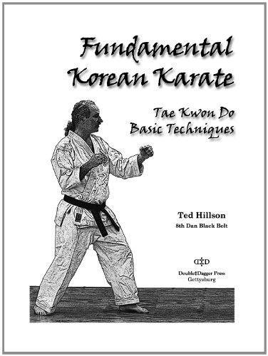 Fundamental Korean Karate: Tae Kwon Do Basic Techniques First edition by Ted Hillson (2012) Paperback