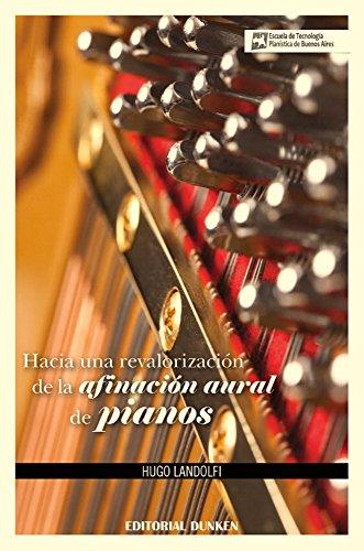 Hacia una revalorización de la afinación aural de pianos por Hugo Landolfi