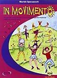 Scarica Libro In movimento Proposte musicali per l espressione gesto motoria nella scuola di base Con CD Audio (PDF,EPUB,MOBI) Online Italiano Gratis