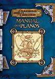 Dungeons & Dragons Das Buch des Glaubens Ein Spielerhandbuch über göttliche Magie für alle Klassen