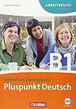 Pluspunkt Deutsch - Ausgabe 2009: B1: Teilband 1 - Arbeitsbuch mit Lösungsbeileger und Audio-CD