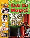 Kids Do Magic! (Creative Kids)