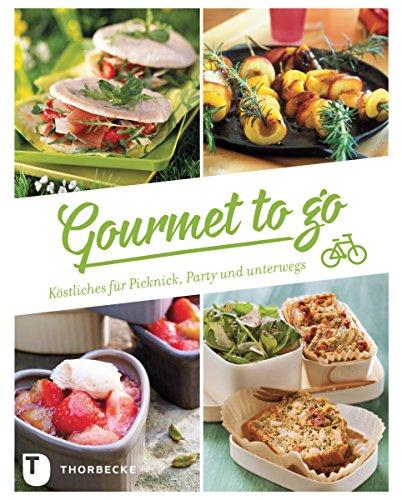 Gourmet to go: Köstliches für Picknick, Party & unterwegs