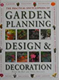 The Practical Encyclopedia of Garden Planning, Design and Decoration: A Comprehensive Practical Guide to Creating a Garden That Suits Your Needs, Personality and Budget