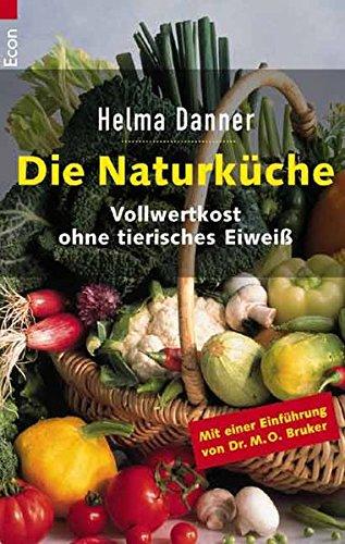 Preisvergleich Produktbild Die Naturküche: Vollwertkost ohne tierisches Eiweiss