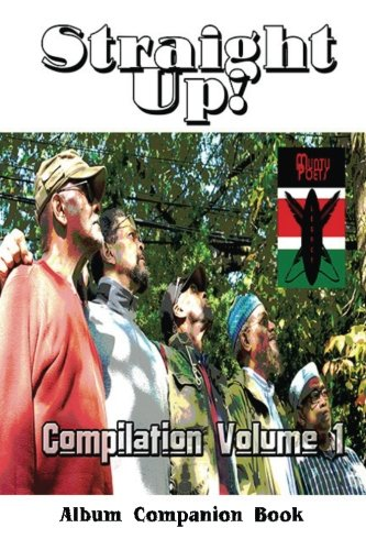Straight Up!: Compilation Volume 1, Album Companion Book por The Muntu Poets Legacy