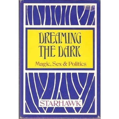 Dreaming the Dark: Magic Sex & Politics