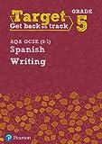 Target Grade 5 Writing AQA GCSE (9-1) Spanish Workbook (Modern Foreign Language Intervention)