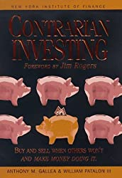 Contrarian Investing: Buy and Sell When Others Won't and Make Money Doing It (New York Institute of Finance) by Anthony Gallea (1999-01-30)