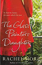 The Glass Painters Daughter: Written by Rachel Hore, 2009 Edition, Publisher: Pocket Books Paperback