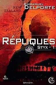 Styx, tome 1 : Répliques par Emmanuel Delporte