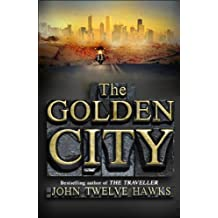 By John Twelve Hawks The Golden City (The Fourth Realm Trilogy) (1st Edition) [Hardcover]