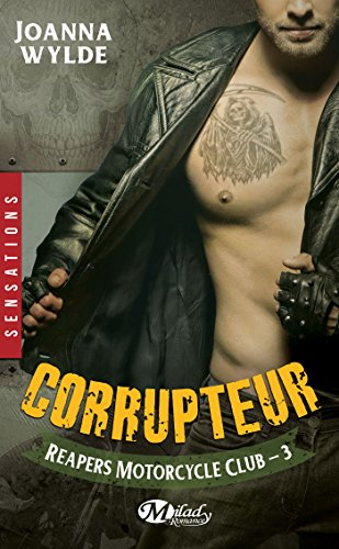 Corrupteur: Reapers Motorcycle Club, T3 par Joanna Wylde