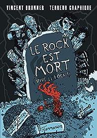 Le rock est mort, vive le rock ! par Vincent Brunner