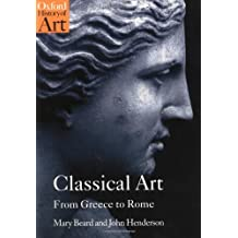 Classical Art From Greece to Rome (Oxford History of Art)