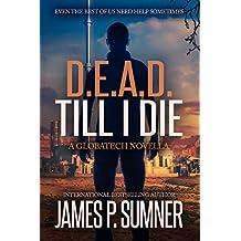 D.E.A.D. Till I Die: A GlobaTech Novella (Book #4.5) (Adrian Hell Series)