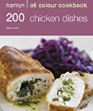 Hamlyn All Colour Cookery: 200 Chicken Dishes: Hamlyn All Colour Cookbook