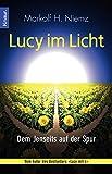 Lucy im Licht: Dem Jenseits auf der Spur - Markolf H. Niemz