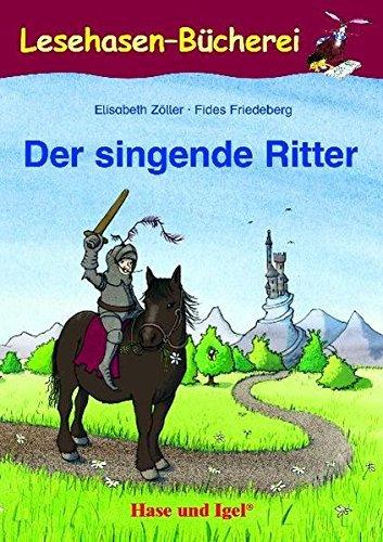 Der singende Ritter: Lektüre Deutsch by Elisabeth Zöller (2011-05-03)