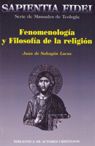 Fenomenología y filosofía de la religión (SAPIENTIA FIDEI) por Juan de Sahagún Lucas Hernández