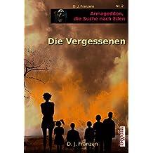Die Vergessenen (Armageddon, die Suche nach Eden 2)