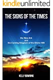 The Signs of the Times, the New Ark, and the Coming Kingdom of the Divine Will (English Edition)