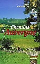 Chemins d'Auvergne, sélection de 40 balades à pied