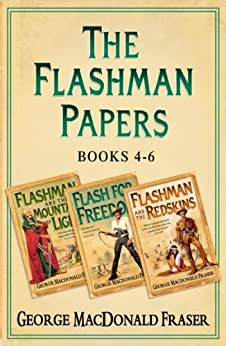 Flashman Papers 3-book Collection 2: Flashman And The Mountain Of Light, Flash For Freedom!, Flashman And The Redskins por George Macdonald Fraser epub