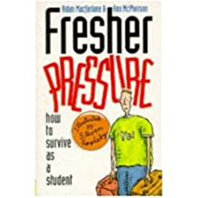 Fresher Pressure: How to Survive as a Student by Aidan Macfarlane (1994-09-01)