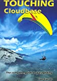 Touching Cloudbase: A Complete Guide to Paragliding