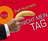 Nicht mein Tag von Husmann. Ralf (2011) Audio CD
