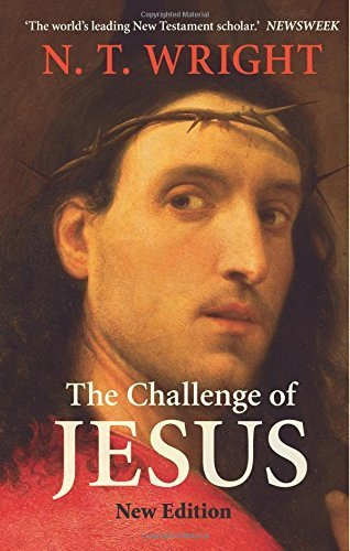The Challenge of Jesus by Canon N. T. Wright (2015-05-21)