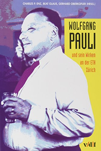 Wolfgang Pauli und sein Wirken an der ETH Zürich