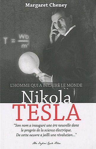 Nikola Tesla : L'homme qui a clair le monde