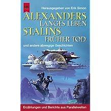 Alexanders langes Leben, Stalins früher Tod